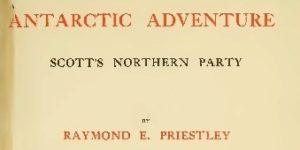 Раймонд Едвард Пристлі «Антарктичні пригоди» (1915)